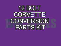 12 BOLT CORVETTE CONVERSION PARTS KIT
