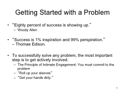 Getting Started with a Problem PowerPoint PPT Presentation