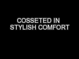 COSSETED IN STYLISH COMFORT