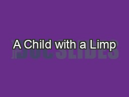A Child with a Limp PowerPoint PPT Presentation