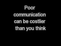 Poor communication can be costlier than you think