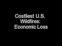 Costliest U.S. Wildfires: Economic Loss