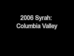 2006 Syrah: Columbia Valley