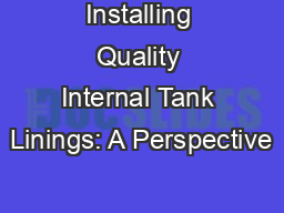 Installing Quality Internal Tank Linings: A Perspective
