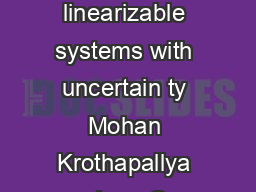 Sliding mode control of IO linearizable systems with uncertain ty Mohan Krothapallya Juan C