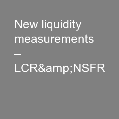 New liquidity measurements – LCR&NSFR PowerPoint PPT Presentation