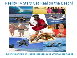 Reality TV Stars Get Real on the Beach! PowerPoint PPT Presentation