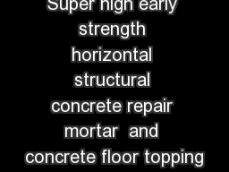 Super high early strength horizontal structural concrete repair mortar  and concrete floor topping