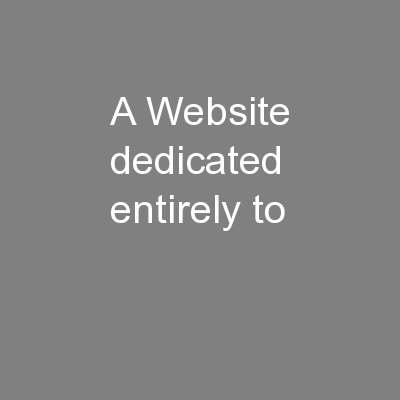 A Website dedicated entirely to