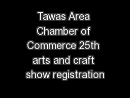Tawas Area Chamber of Commerce 25th arts and craft show registration