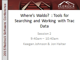 Where's Waldo? : Tools for Searching and Working with