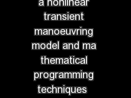 Assessment of ship manoeuvrability by using a coupling between a nonlinear transient manoeuvring model and ma thematical programming techniques  Abstract Key words Introduction Biography Correspondin
