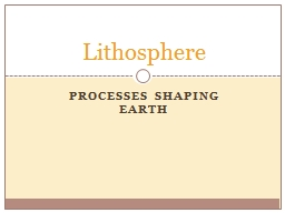 Processes shaping earth