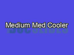 Medium Med Cooler PowerPoint PPT Presentation