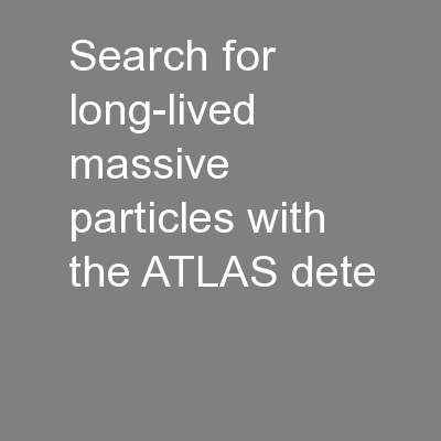 Search for long-lived massive particles with the ATLAS dete