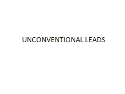 UNCONVENTIONAL LEADS