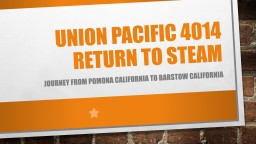 Union Pacific 4014 return to steam PowerPoint PPT Presentation