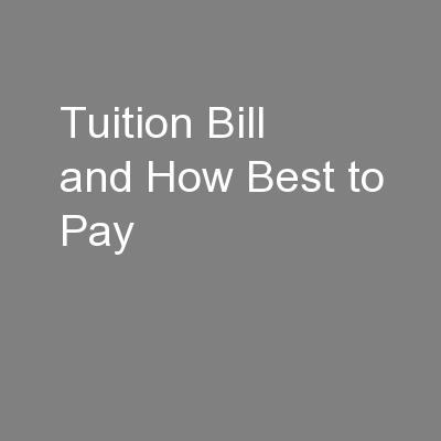 Tuition Bill and How Best to Pay