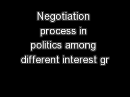 Negotiation process in politics among different interest gr
