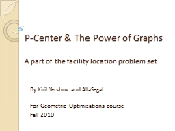 P-Center & The Power of Graphs PowerPoint PPT Presentation