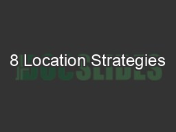 8 Location Strategies