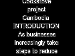 CARBON OFFSETTING UNLOCKING THE HIDDEN VALUE OF Cookstove project Cambodia  INTRODUCTION As businesses increasingly take steps to reduce their carbon footprint and consider their overall impact on th