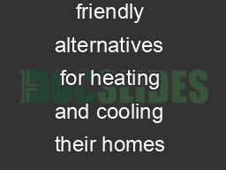 With Canadians increasingly seeking costeffective and environmentally friendly alternatives for heating and cooling their homes geothermal technology is quickly moving to the forefront as the alterna