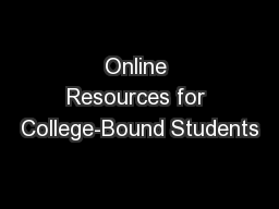 Online Resources for College-Bound Students PowerPoint PPT Presentation