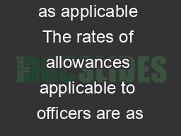 e Allowances as applicable The rates of allowances applicable to officers are as