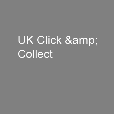 UK Click & Collect PowerPoint PPT Presentation