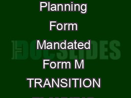 Massachusetts Department of Elementary and Secondary Education Transition Planning Form Mandated Form M TRANSITION PLANNING FORM TPF Massachusetts requires that beginning when the eligible student is