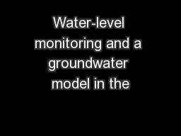 Water-level monitoring and a groundwater model in the