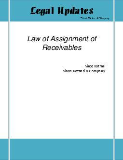 Law of Assignment of Receivables  Law of Assignment of Receivables VKC Assignment of receivables out of transacti ons is growing astronomically though without any numerical evidence but one can say t