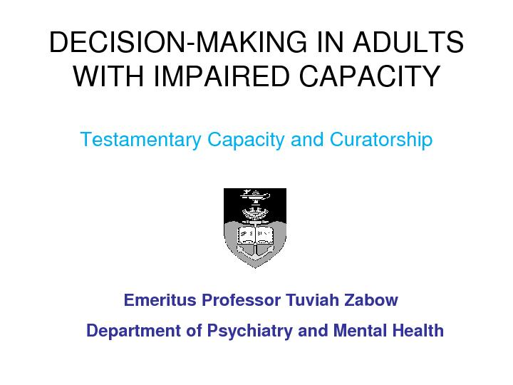 decision making capacity This page includes the following topics and synonyms: medical decision-making capacity, decision-making capacity, decision making capacity evaluation.