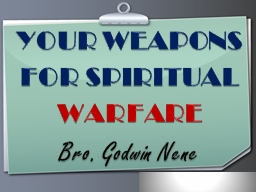 YOUR WEAPONS FOR SPIRITUAL PowerPoint PPT Presentation