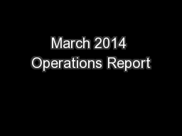 March 2014 Operations Report PowerPoint PPT Presentation