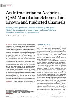INVITED PAPER An Introduction to Adaptive QAM Modulation Schemes for Known and Predicted Channels Relatively simple Quadrature Amplitude Modulation QAM systems illustrate the advantages in error perf