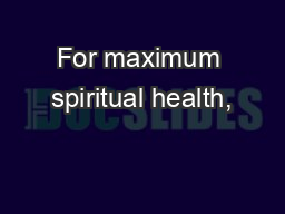 For maximum spiritual health,