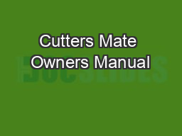 Cutters Mate Owners Manual