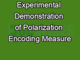 Experimental Demonstration of Polarization Encoding Measure