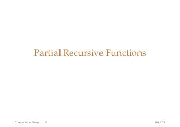 Partial Recursive Functions Computation Theory  L    Aim Amoreabstractmachineindependentdescriptionofthe collection of computable partial functions than provided by registerTuring machines they form
