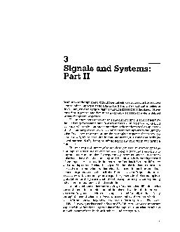 Signals and Systems Part II In addition to the sinusoidal and exponential signals discussed in the previous lecture other important basic signals are the unit step and unit impulse