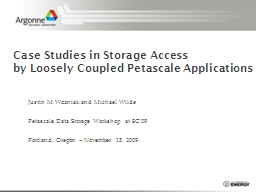 Case Studies in Storage Access
