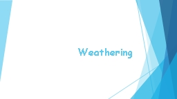 Weathering PowerPoint PPT Presentation
