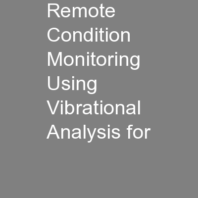Remote Condition Monitoring Using Vibrational Analysis for