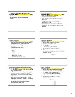 Chapter  Instruction Sets Addressing Modes and Formats Computer Organization and Architecture Instruction Set Design One goal of instruction set design is to minimize instruction length Another goal