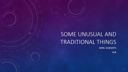 Some unusual and traditional things PowerPoint PPT Presentation