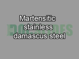 Martensitic  stainless damascus steel