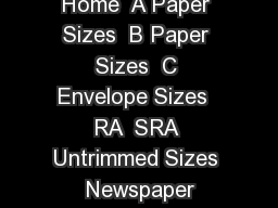 Dimensions Of A Paper Sizes  A A A A A A A A A A A  In Inches  mm Home  A Paper Sizes  B Paper Sizes  C Envelope Sizes  RA  SRA Untrimmed Sizes  Newspaper Sizes  Paper Weights  US Sizes Dimensions Of PowerPoint PPT Presentation