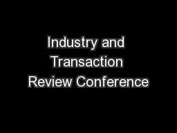 Industry and Transaction Review Conference
